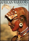 African Warriors: The Samburu by Thomasin Magor