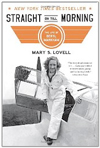 Straight on Till Morning: The Life of Beryl Markham by Mary S. Lovell